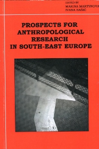 Prospects for Anthropological Research in South-East Europe