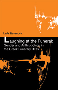 Laughing at the Funeral: Gender and Anthropology in the Greek Funerary Rites