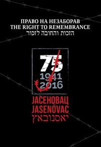 The Right to Remembrance (legal and anthropological aspects of culture of remembrance оf the victims of Independent State of Croatia in WWII)