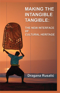 Making the Intangible Tangible: The New Interface of Cultural Heritage
